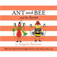 Ant and Bee and the Secret by Banner, Angela, 9781405275156