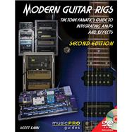 Modern Guitar Rigs: The Tone Fanatic's Guide to Integrating Amps and Effects by Kahn, Scott, 9781480355156