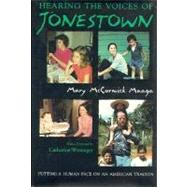 Hearing the Voices of Jonestown - Maaga, Mary McCormick