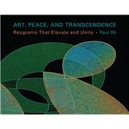 Art, Peace, and Transcendence by Re, Paul; Shair, Fredrick H., 9780826355157