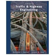 Traffic and Highway Engineering by Garber, Nicholas J.; Hoel, Lester A., 9781133605157