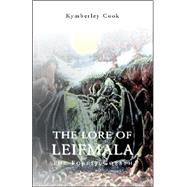 The Lore of Leifmala by Cook, kym, 9781413495157