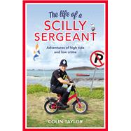 The Life of a Scilly Sergeant by Taylor, Colin, 9781784755157