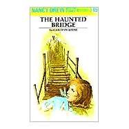 Nancy Drew 15: The Haunted Bridge
