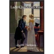 Lady Charlotte's Ruse by Harkness, Judith, 9780786755158