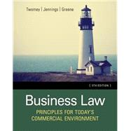 Business Law Principles for Today's Commercial Environment by Twomey, David P.; Jennings, Marianne M.; Greene, Stephanie M, 9781305575158