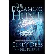 The Dreaming Hunt by Dees, Cindy, 9780765335159