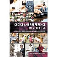 Choice and Preference in Media Use: Advances in Selective Exposure Theory and Research by Knobloch-Westerwick; Silvia, 9780805855159