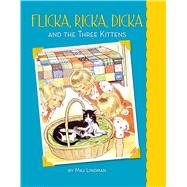 Flicka, Ricka, Dicka and the Three Kittens by Lindman, Maj, 9780807525159