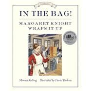 In the Bag! by Kulling, Monica; Parkins, David, 9781770495159
