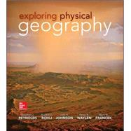 Exploring Physical Geography by Reynolds, Stephen; Rohli, Robert; Johnson, Julia; Waylen, Peter; Francek, Mark, 9780078095160