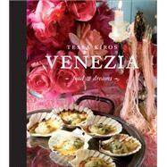 Venezia Food and Dreams by Kiros, Tessa, 9780740785160