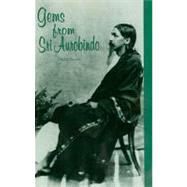 Gems Form Sri Aurobindo by Aurobindo, Sri, 9780914955160