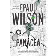 Panacea A Novel by Wilson, F. Paul, 9780765385161