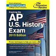 Cracking the AP U.S. History Exam, 2015 Edition by PRINCETON REVIEW, 9780804125161