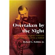Overtaken by the Night by Robbins, Richard G., 9780822945161