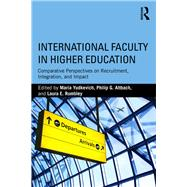International Faculty in Higher Education: Comparative Perspectives on Recruitment, Integration, and Impact by Yudkevich; Maria, 9781138685161