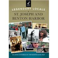 Legendary Locals of St. Joseph and Benton Harbor Michigan 9781467125161N