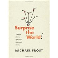 Surprise the World! by Frost, Michael, 9781631465161