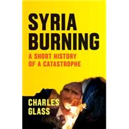 Syria Burning by GLASS, CHARLESCOCKBURN, PATRICK, 9781784785161