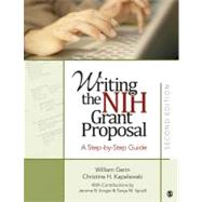 Writing the NIH Grant Proposal : A Step-by-Step Guide by William Gerin, 9781412975162