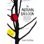 The Autumn Balloon by Porpora, Kenny, 9781455545162