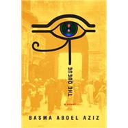 The Queue by ABDEL AZIZ, BASMAJAQUETTE, ELISABETH, 9781612195162