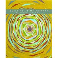 Quilting Is My Therapy by Walters, Angela, 9781617455162