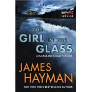 The Girl in the Glass by Hayman, James, 9780062435163