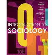 Introduction to Sociology by Giddens, Anthony; Duneier, Mitchell; Appelbaum, Richard P.; Carr, Deborah, 9780393265163
