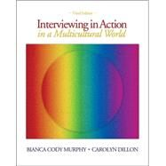 Interviewing in Action in a Multicultural World (with DVD) by Murphy,Bianca Cody, 9780495095163