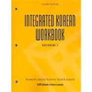 Integrated Korean Workbook: Beginning 2 by Park, Mee-Jeong; Suh, Joowon; Kim, Mary Shin; Oh, Sang-Suk; Cho, Hangtae, 9780824835163