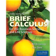 Brief Calculus for the Business, Social, and Life Sciences by Armstrong, Bill; Davis, Don, 9781449695163