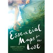 Essential Maps for the Lost by Caletti, Deb, 9781481415163