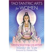Tao Tantric Arts for Women by De Vos, Minke; Chia, Mantak, 9781620555163