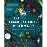 The Essential Edible Pharmacy by Manolas, Sophie, 9781925335163