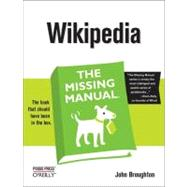 Wikipedia : The Missing Manual by Broughton, John, 9780596515164