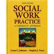 Social Work Practice A Generalist Approach by Johnson, Louise C.; Yanca, Stephen J., 9780205755165