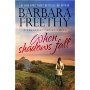 When Shadows Fall by Freethy, Barbara, 9780990695165