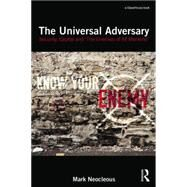 The Universal Adversary: Security, Capital and 'The Enemies of All Mankind' by Neocleous; Mark, 9781138955165