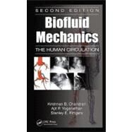 Biofluid Mechanics: The Human Circulation, Second Edition by Chandran; Krishnan B., 9781439845165