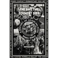 The Day the Country Died: A History of Anarcho Punk 1980-1984 by Glasper, Ian, 9781604865165