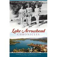 Lake Arrowhead Chronicles by Tetley, Rhea-Frances; Motley, Douglas W., 9781626195165