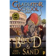 Blood & Sand: Book 3 by Scott, Dan, 9781909645165