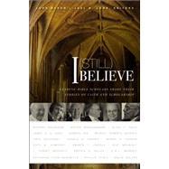 I (Still) Believe by Byron, John; Lohr, Joel N., 9780310515166