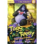 Tugg and Teeny: Book 3, That's What Friends Are For by Lewis, J. Patrick; Denise, Christopher, 9781585365166