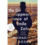 The Disappearance of Emile Zola by Rosen, Michael, 9781681775166