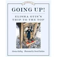 Going Up! by Kulling, Monica; Parkins, David, 9781770495166