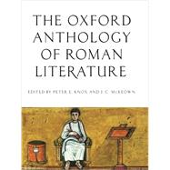 The Oxford Anthology of Roman Literature by Knox, Peter E.; McKeown, J. C., 9780195395167