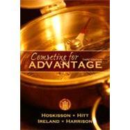 Competing for Advantage by Hoskisson, Robert E.; Hitt, Michael A.; Ireland, R. Duane; Harrison, Jeffrey S., 9780538475167